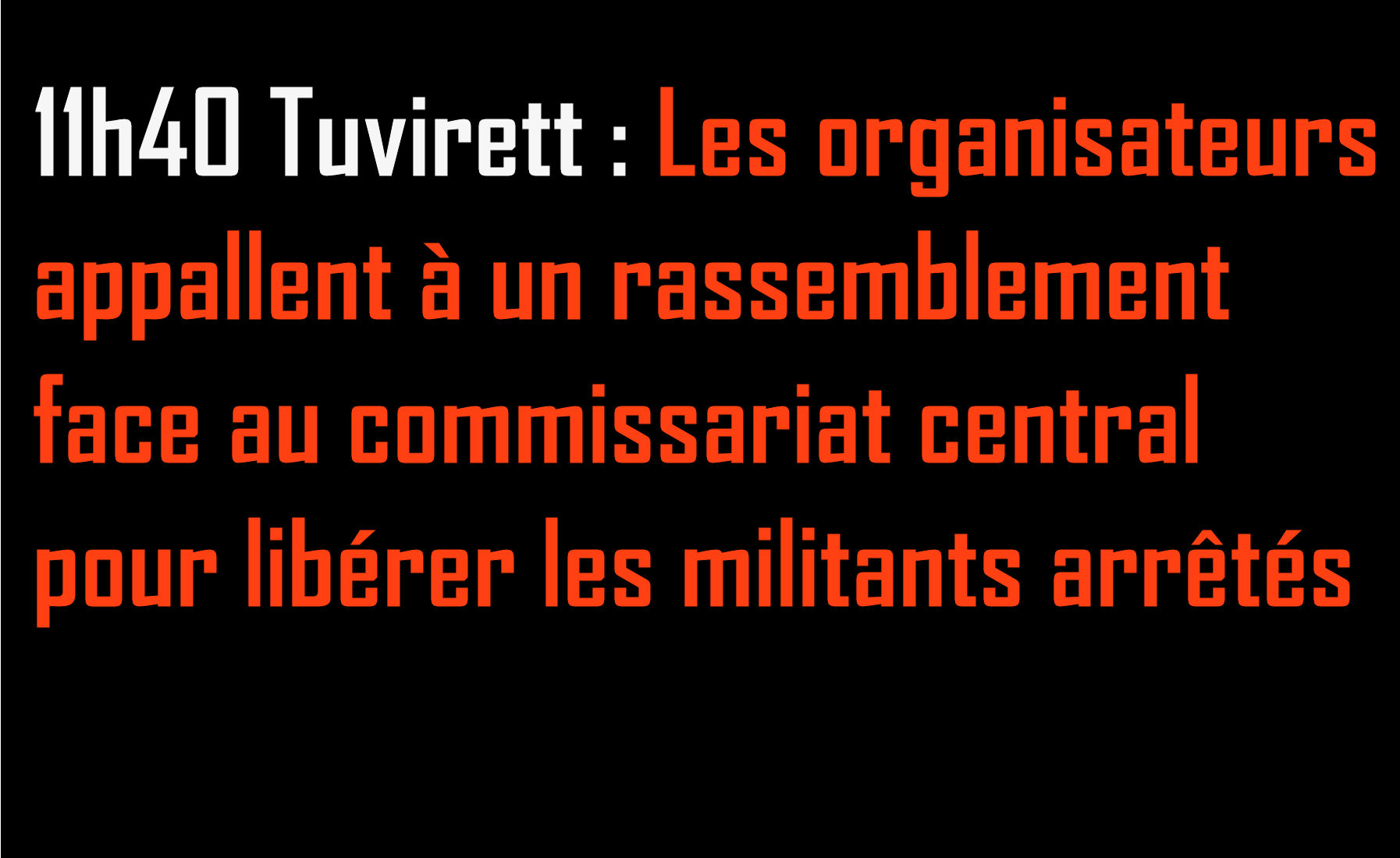 Appel à un rassemblement devant le commissariat central de Tuvirett pour exiger la libération des militants arrêtés