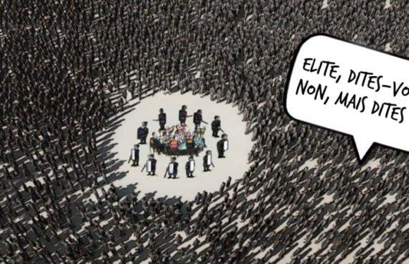 Elite, dites-vous!? Non, mais dites donc! (Chronique)