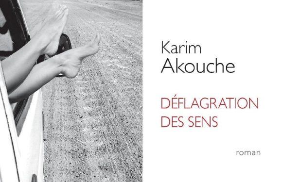 Parution de Déflagration des sens, nouveau roman de Karim Akouche